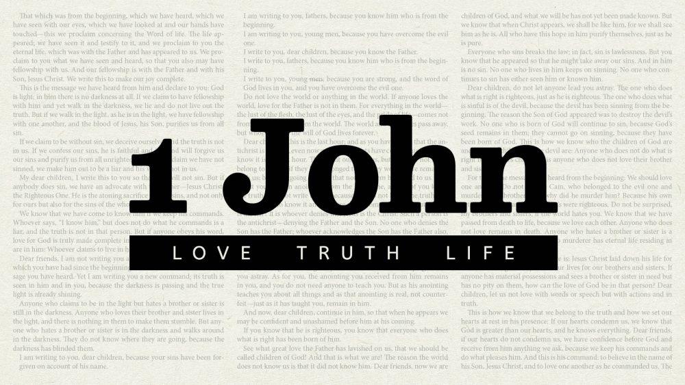 1 John: Love, Truth, Life