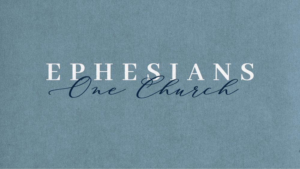 Ephesians: One Church